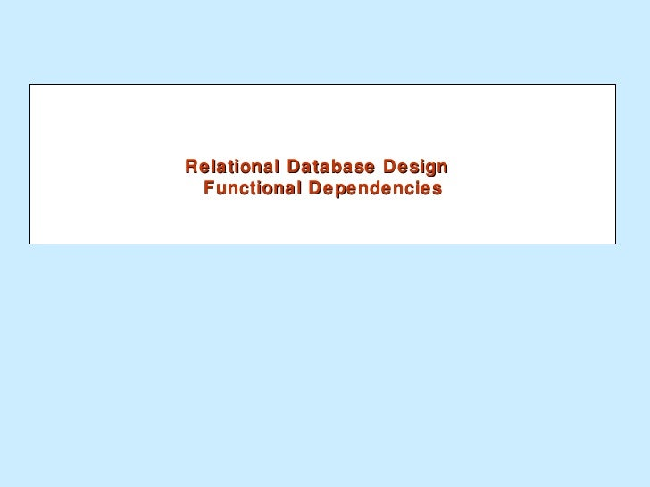Relational Database Design  Functional Dependencies