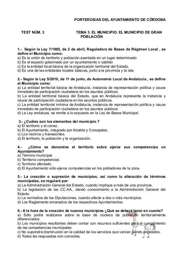 PORTEROS/AS DEL AYUNTAMIENTO DE CÓRDOBA TEST NÚM. 3  TEMA 3. EL MUNICIPIO. EL MUNICIPIO DE GRAN POBLACIÓN  1.- Según la Le...