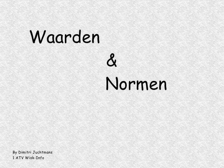 Waarden   & Normen By Dimitri Juchtmans 1 ATV Wisk-Info