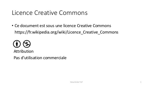 Licence Creative Commons • Ce document est sous une licence Creative Commons https://fr.wikipedia.org/wiki/Licence_Creativ...