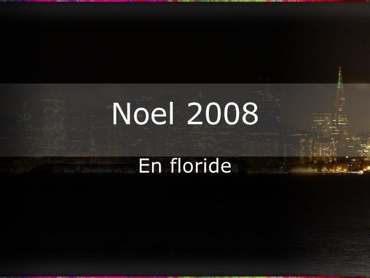Noel 2008 En floride
