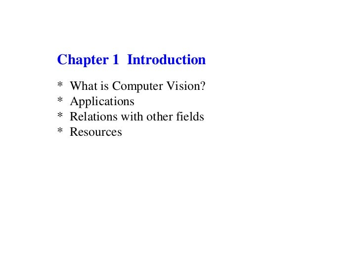 Chapter 1 Introduction*   What is Computer Vision?*   Applications*   Relations with other fields*   Resources