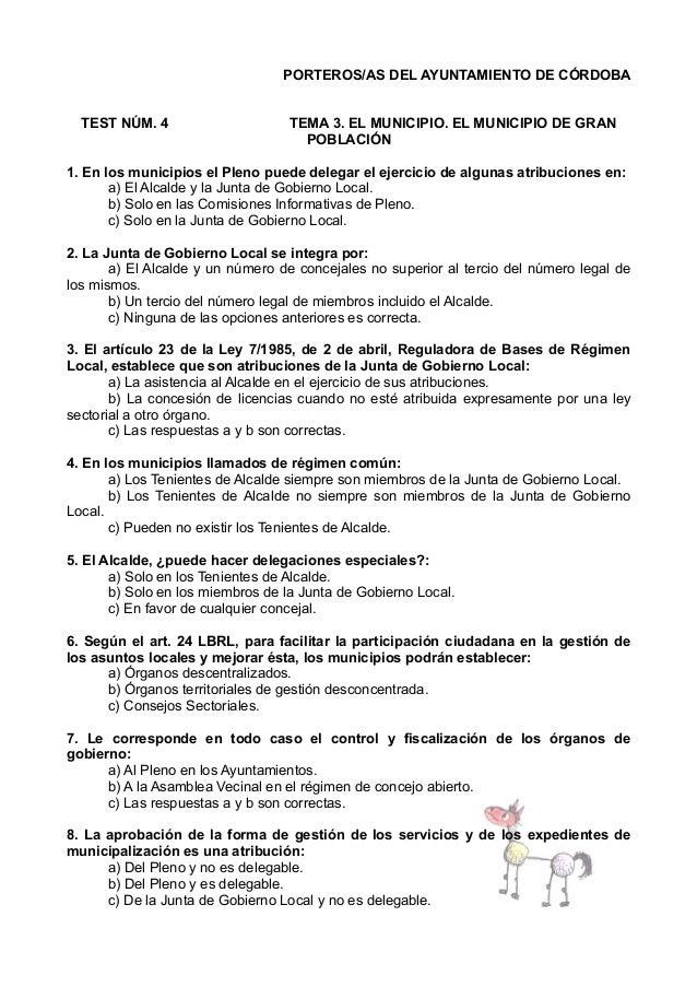 PORTEROS/AS DEL AYUNTAMIENTO DE CÓRDOBA TEST NÚM. 4  TEMA 3. EL MUNICIPIO. EL MUNICIPIO DE GRAN POBLACIÓN  1. En los munic...