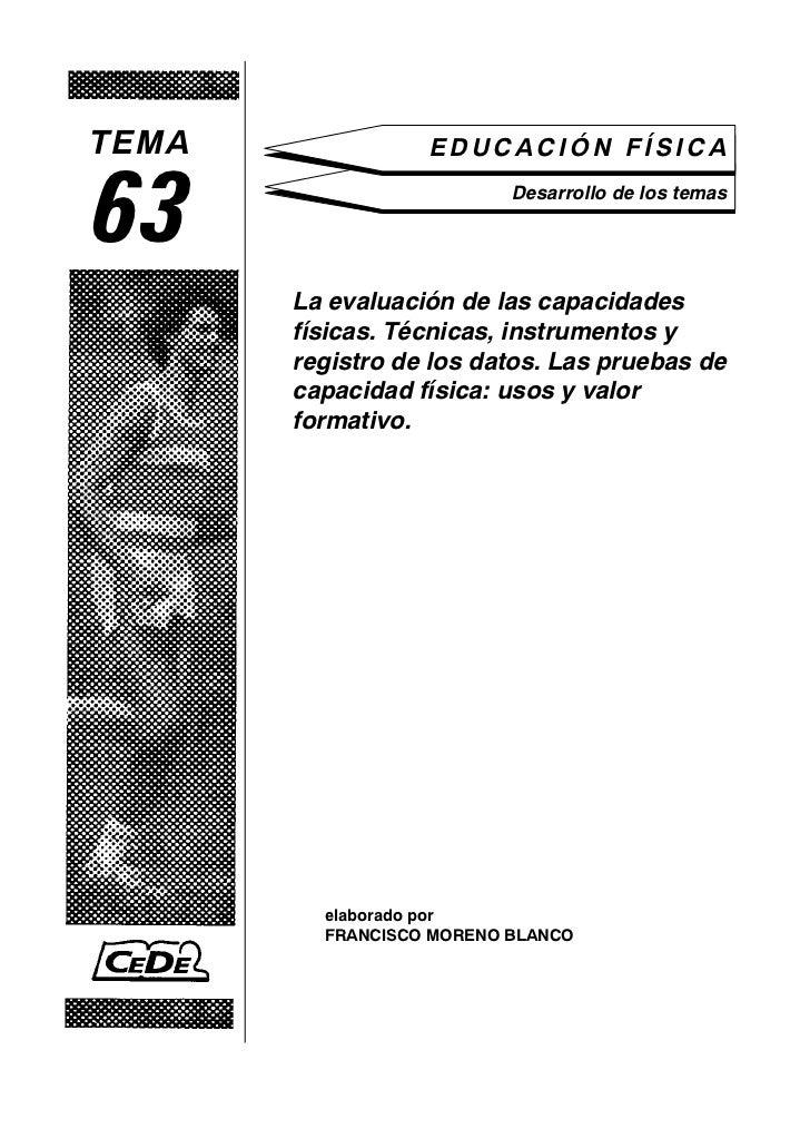 TEMA              EDUCACIÓN FÍSICA63                        Desarrollo de los temas       La evaluación de las capacidades...