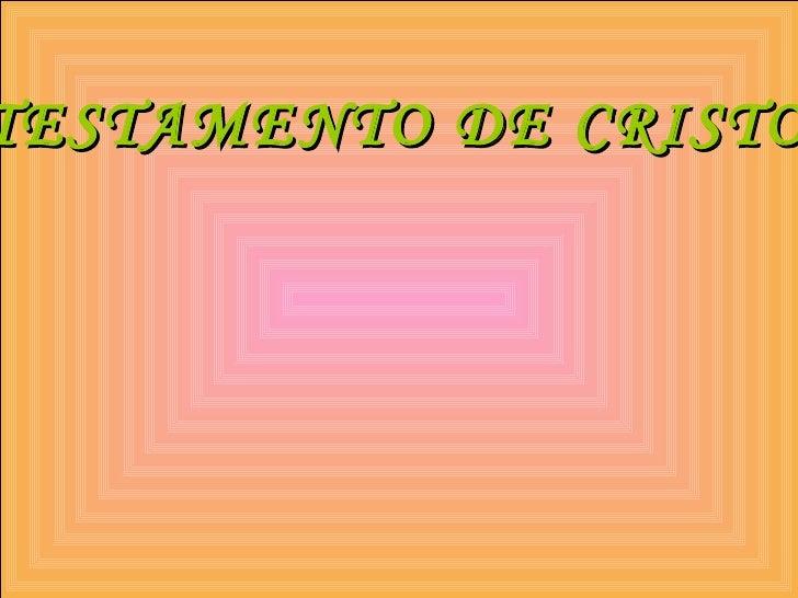 TESTAMENTO DE CRISTO