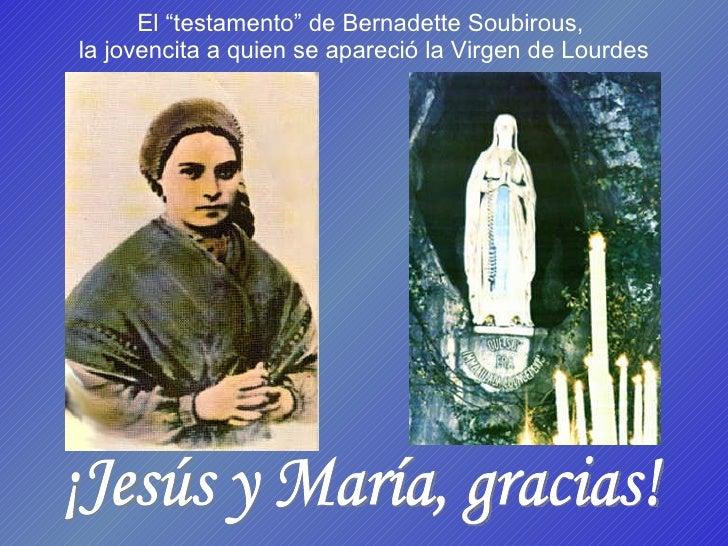 """El """"testamento"""" de Bernadette Soubirous,  la jovencita a quien se apareció la  Virgen de Lourdes ¡Jesús y María, gracias!"""