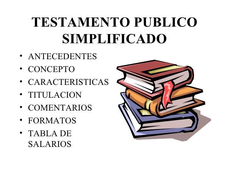 TESTAMENTO PUBLICO SIMPLIFICADO <ul><li>ANTECEDENTES </li></ul><ul><li>CONCEPTO </li></ul><ul><li>CARACTERISTICAS </li></u...