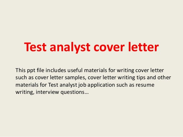 test analyst cover letter this ppt file includes useful materials for writing cover letter such as - Test Analyst Sample Resume