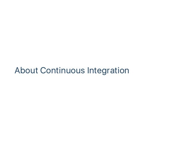 About Continuous Integration