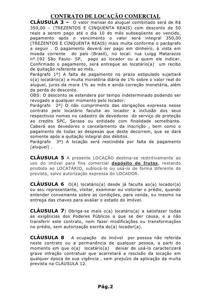 CONTRATO DE LOCAÇÃO COMERCIAL CLÁUSULA 3 – O valor mensal do aluguel combinado será de R$ 350,00 – (TREZENTOS E CINQUENTA ...