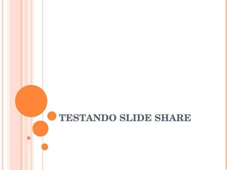 TESTANDO SLIDE SHARE