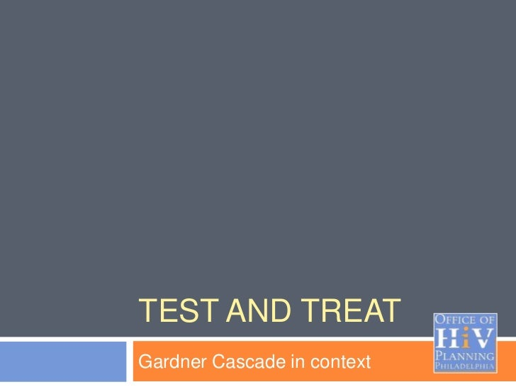 TEST AND TREATGardner Cascade in context