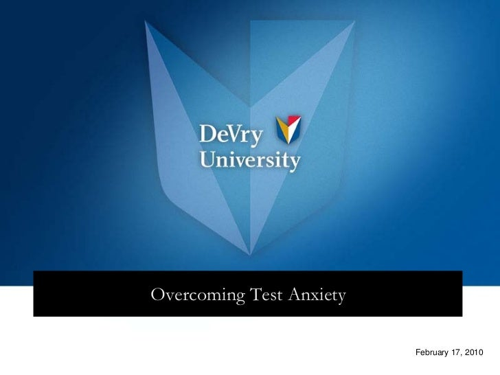 Overcoming Test Anxiety                          February 17, 2010