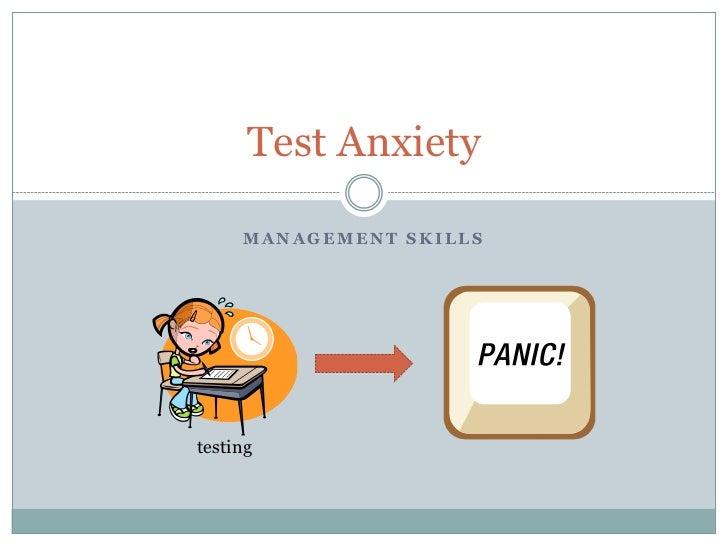 Test Anxiety     MANAGEMENT SKILLStesting
