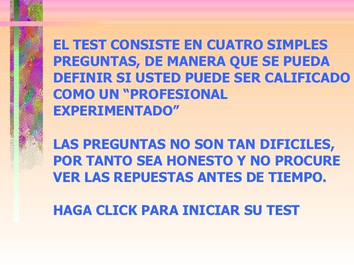 """EL TEST CONSISTE EN CUATRO SIMPLES PREGUNTAS, DE MANERA QUE SE PUEDA DEFINIR SI USTED PUEDE SER CALIFICADO COMO UN """"PROFES..."""