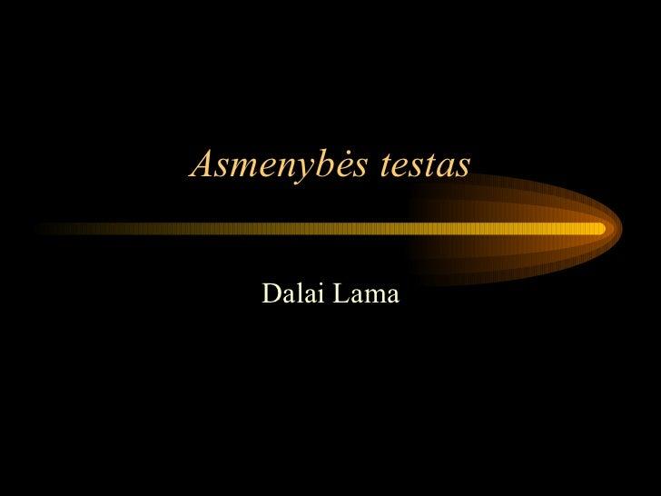 Asmenyb ės testas Dalai Lama