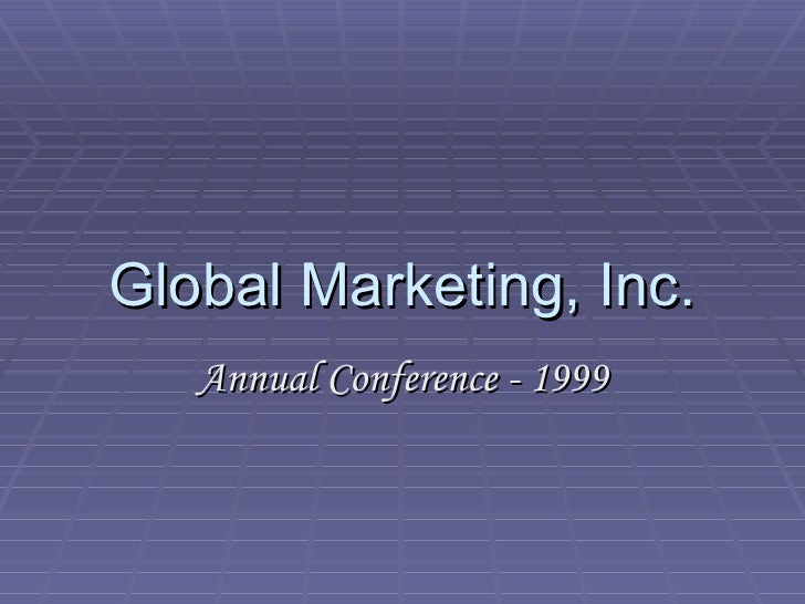Global Marketing, Inc. Annual Conference - 1999
