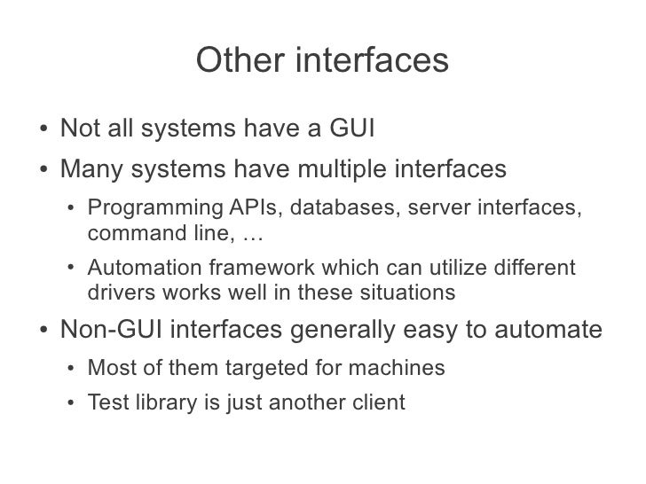 Other interfaces●   Not all systems have a GUI●   Many systems have multiple interfaces    ●   Programming APIs, databases...