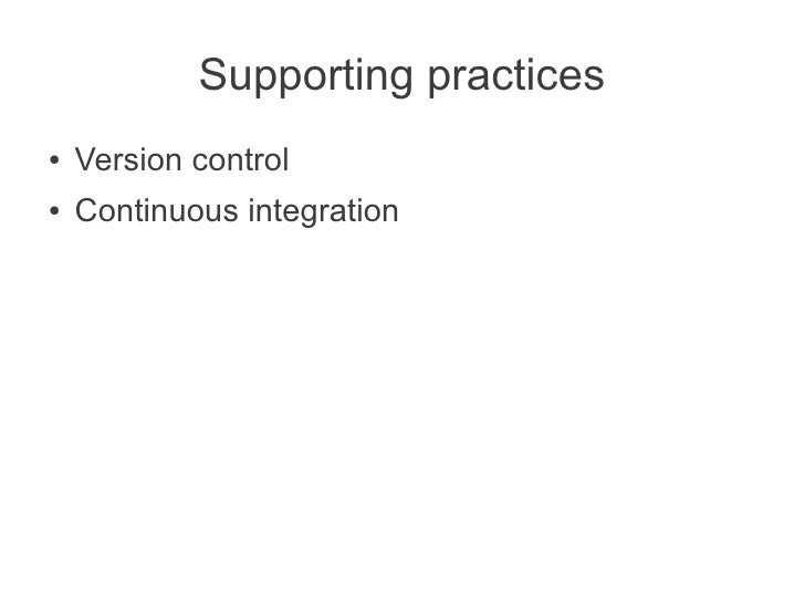 Supporting practices●   Version control●   Continuous integration