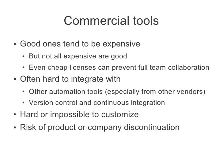Commercial tools●   Good ones tend to be expensive    ●   But not all expensive are good    ●   Even cheap licenses can pr...