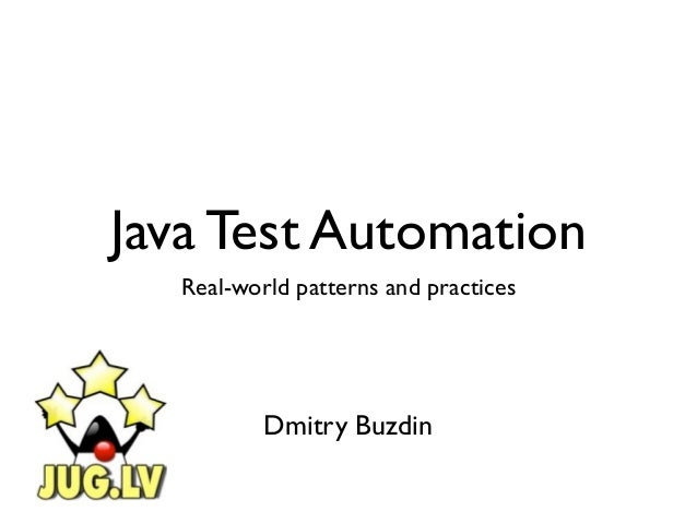 Java Test Automation  Real-world patterns and practices          Dmitry Buzdin