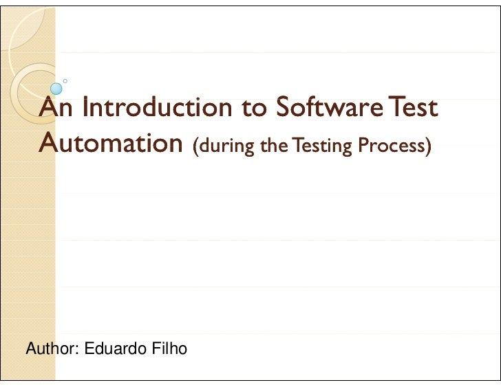An I  A Introduction to Software Test         d i           S f          T  Automation (during the Testing Process)     Au...