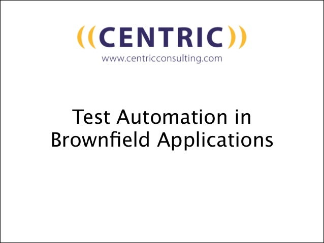 Test Automation in Brownfield Applications