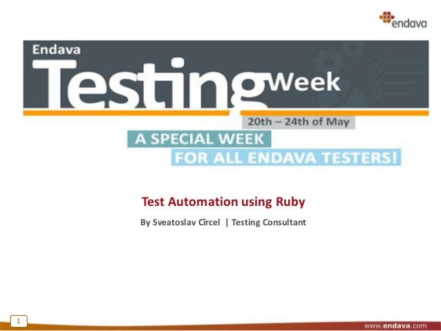Test Automation using Ruby By Sveatoslav Cîrcel | Testing Consultant 1