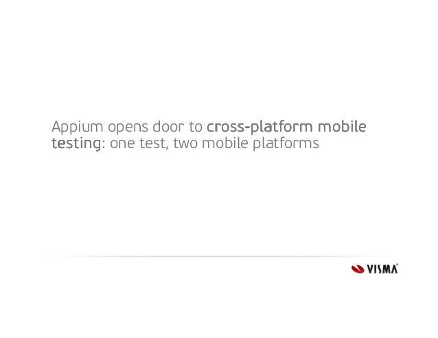 Appium opens door to cross-platform mobile crosstesting: testing one test, two mobile platforms