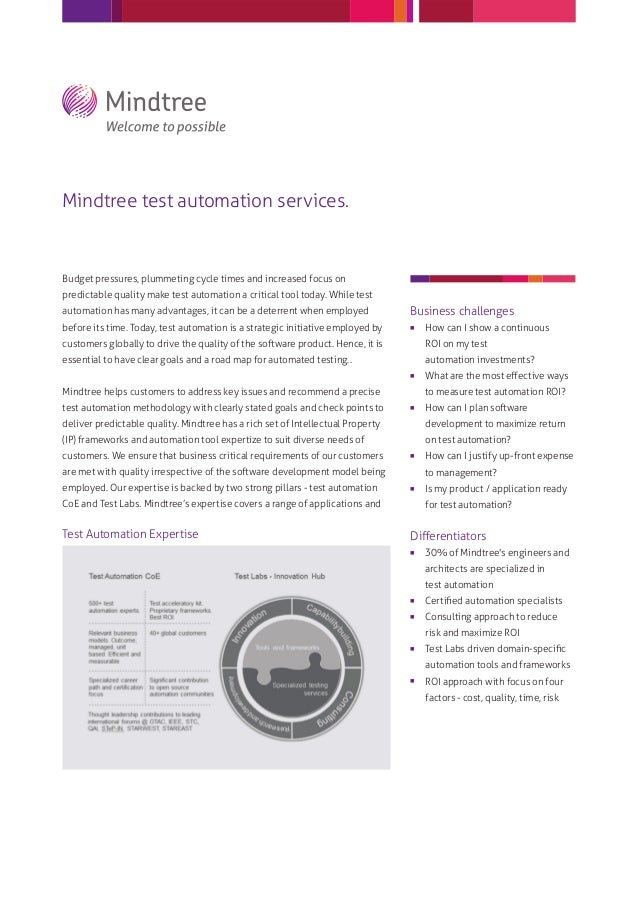 Mindtree test automation services.Budget pressures, plummeting cycle times and increased focus onpredictable quality make ...