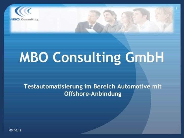 1      MBO Consulting GmbH           Testautomatisierung im Bereich Automotive mit                        Offshore-Anbindu...