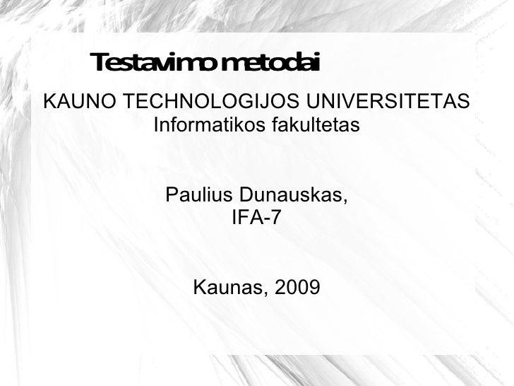 T sta om to a     e vim e d i KAUNO TECHNOLOGIJOS UNIVERSITETAS         Informatikos fakultetas            Paulius Dunausk...