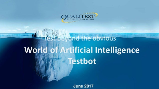 World of Artificial Intelligence Testbot June 2017