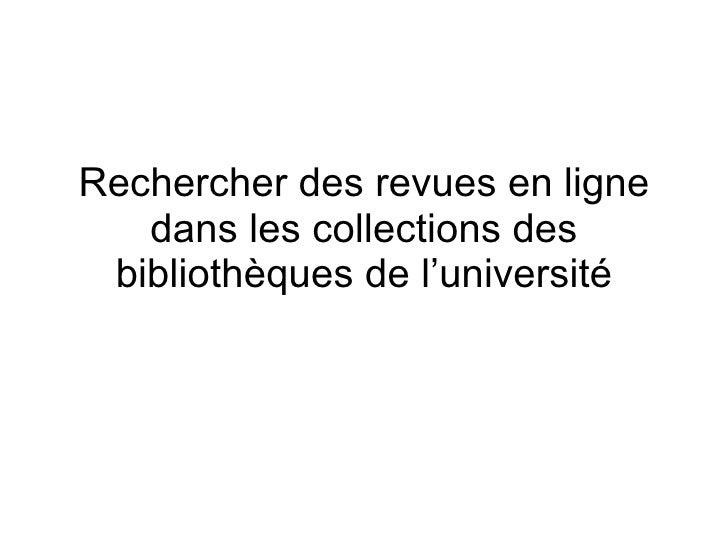 Rechercher des revues en ligne dans les collections des bibliothèques de l'université