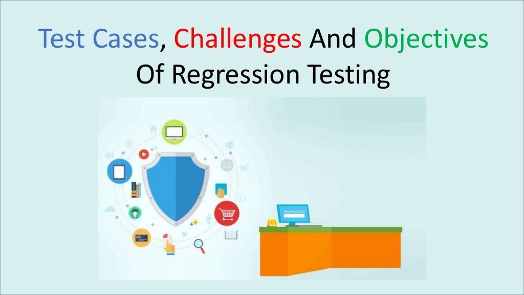 Test cases, challenges and objectives of regression testing