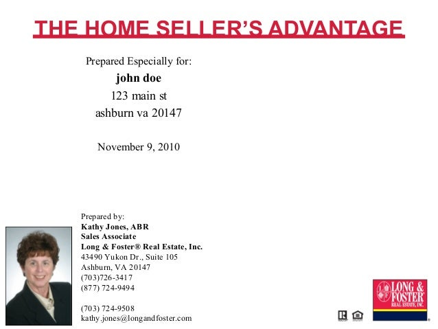 Prepared by: Kathy Jones, ABR Sales Associate Long & Foster® Real Estate, Inc. 43490 Yukon Dr., Suite 105 Ashburn, VA 2014...