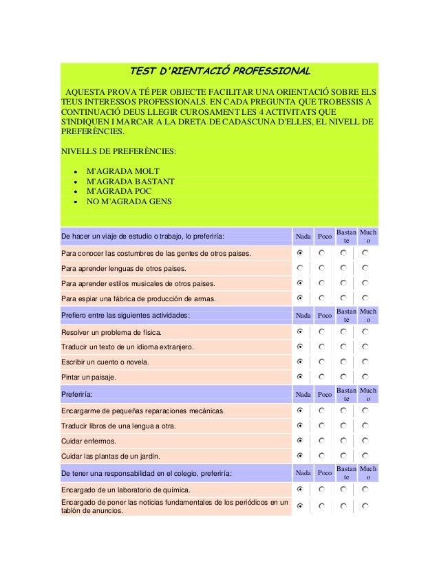 TEST D'RIENTACIÓ PROFESSIONAL AQUESTA PROVA TÉ PER OBJECTE FACILITAR UNA ORIENTACIÓ SOBRE ELS TEUS INTERESSOS PROFESSIONAL...