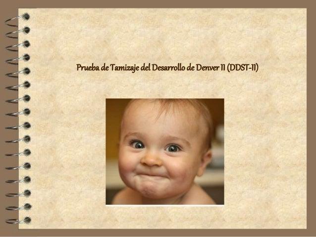 Prueba de Tamizaje del Desarrollode Denver II (DDST-II)
