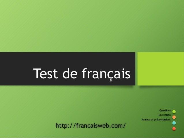 Test de français Questions Correction Analyse et préconisations http://francaisweb.com/