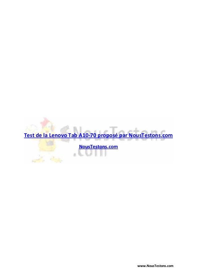 www.NousTestons.com Test de la Lenovo Tab A10-70 proposé par NousTestons.com NousTestons.com