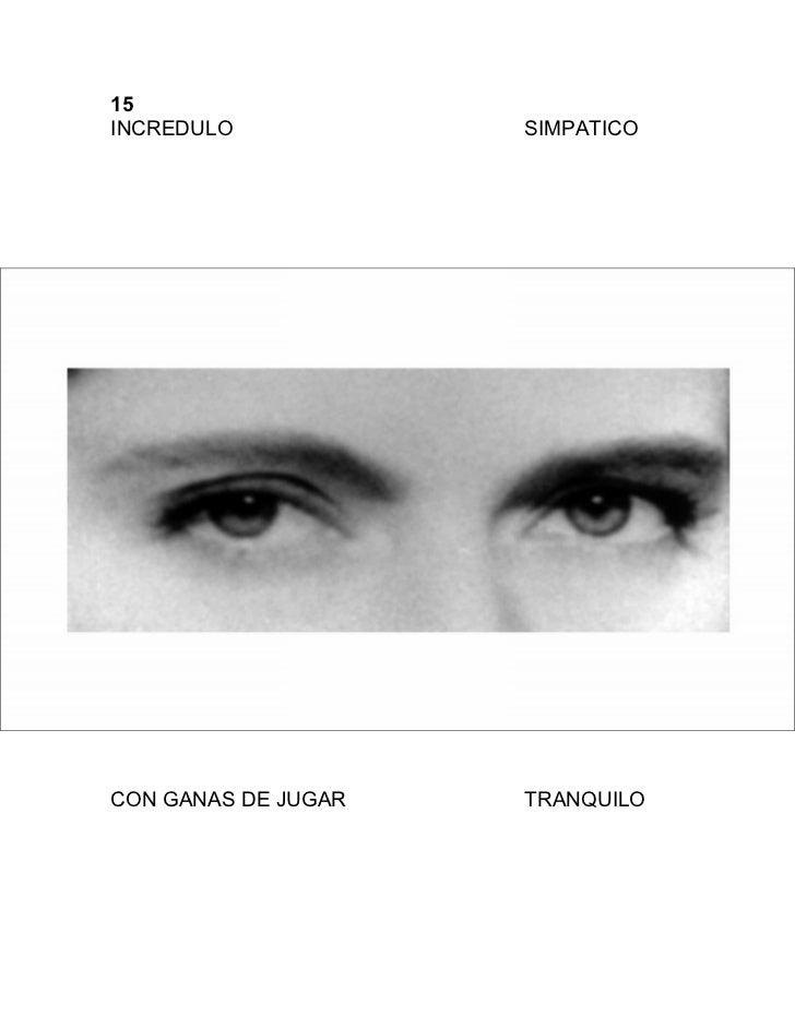 15INCREDULO            SIMPATICOCON GANAS DE JUGAR   TRANQUILO