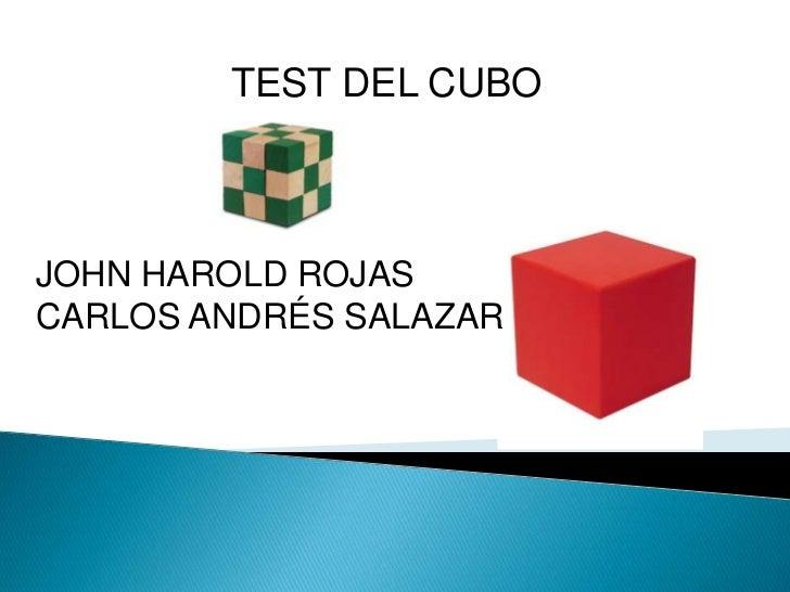 TEST DEL CUBOJOHN HAROLD ROJASCARLOS ANDRÉS SALAZAR