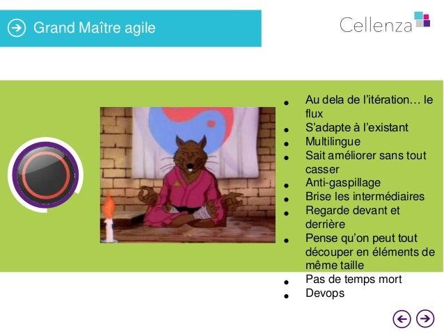 Grand Maître agile  •  86%  • • • • • • •  • •  Au dela de l'itération… le flux S'adapte à l'existant Multilingue Sait amé...