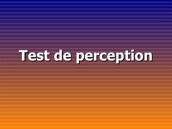 Test de perception