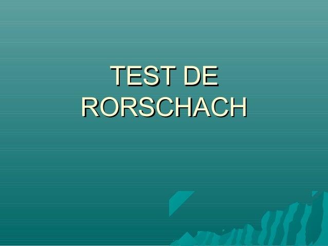 TEST DETEST DE RORSCHACHRORSCHACH
