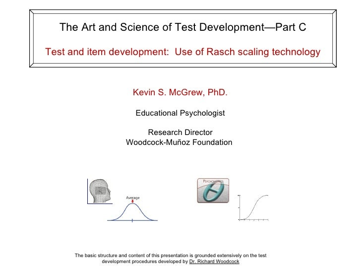 The Art and Science of Test Development—Part C  Test and item development: Use of Rasch scaling technology                ...
