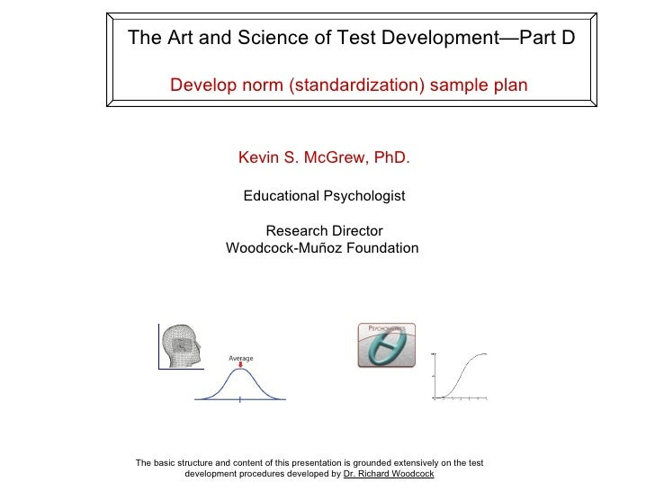 The Art and Science of Test Development—Part D        Develop norm (standardization) sample plan                          ...