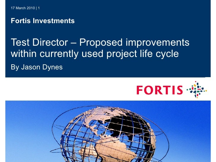Test Director – Proposed improvements within currently used project life cycle By Jason Dynes