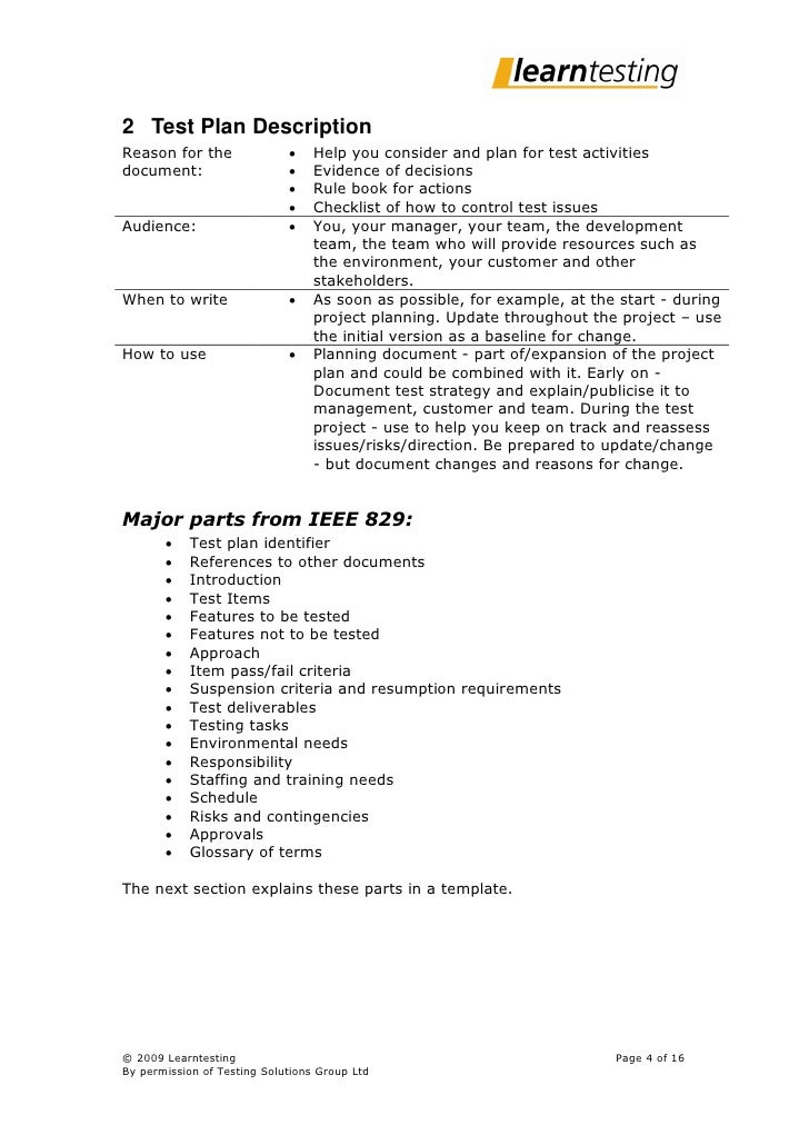 2 Test Plan Description Reason for the                   Help you consider and plan for test activities document:        ...