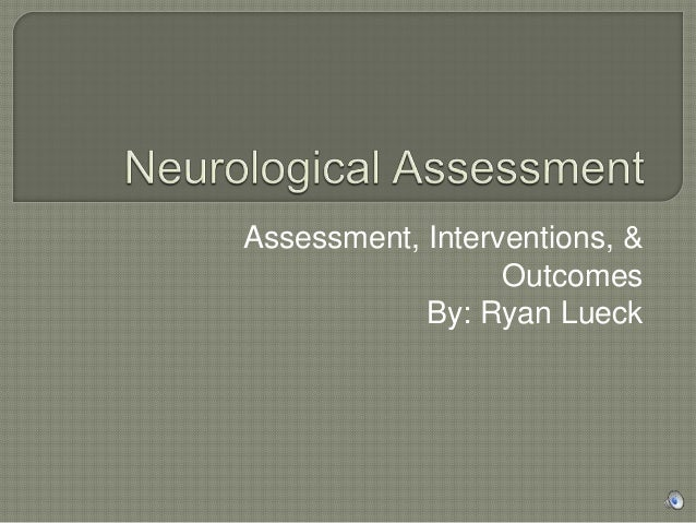 Assessment, Interventions, & Outcomes By: Ryan Lueck